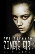 Eve Brenner: Zombie Girl (The Zombie Girl Saga #1)