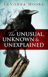 The Unusual, Unknown & Unexplained