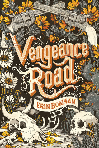 Vengeance Road by Erin Bowman | ARC REVIEW + Giveaway