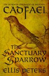 The Sanctuary Sparrow (Chronicles of Brother Cadfael)