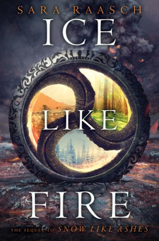 Ice Like Fire (Snow Like Ashes #2) – Sara Raasch