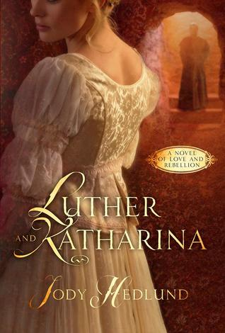 Review: Luther and Katharina: A Novel of Love and Rebellion by Jody Hedlund