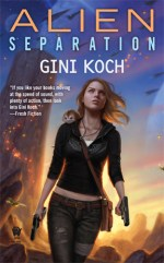 Book Review: Gini Koch's Alien Separation