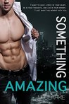 Something Amazing: Spin-Off to Something Great Series (Something Amazing #1)