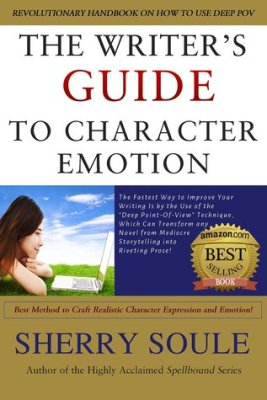 Writer's Guide to Character Emotion: Best Method to Craft Realistic Character Expression and Emotion: Fiction Writing Tools