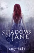 Shadows of Jane (The Shadows Trilogy, #1) by Amy Hale