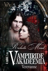 Verevanne (Vampiiride Akadeemia, #4) 2.osa