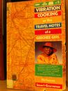 Vibration Cooking or the Travel Notes of a Geechee Girl