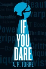 If You Dare by A.R. Torre