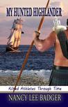 My Hunted Highlander (Kilted Athletes Through Time Book 3)