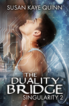 The Duality Bridge (Singularity, #2)