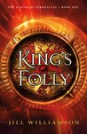 King's Folly (The Kinsman Chronicles, #1)