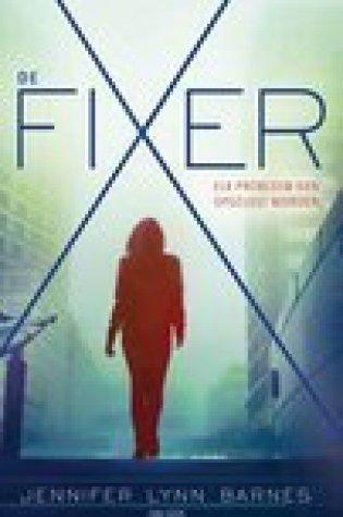 De Fixer (The Fixer #1) – Jennifer Lynn Barnes