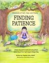 Adventures of Faith, Hope, and Charity - Finding Patience