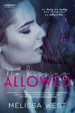 No Kissing Allowed by Melissa West