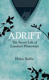 Adrift: A Secret Life of London's Waterways