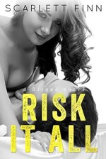 Risk it All by Scarlett Finn