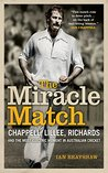 The Miracle Match: Chappell, Lillee, Richards and the most electric moment in Australian Cricket
