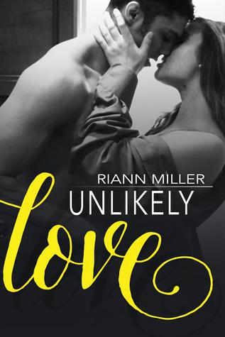 Unlikely Love by Riann C Miller