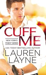 Review: Cuff Me (New York's Finest #3) by Lauren Layne