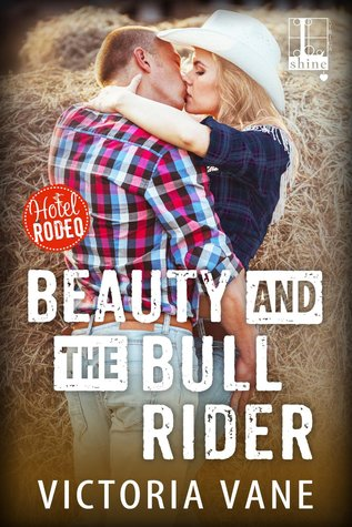 Beauty and the Bull Rider (Hotel Rodeo, #3)