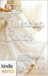 Four Weddings and a Fiasco: The Wedding Switch