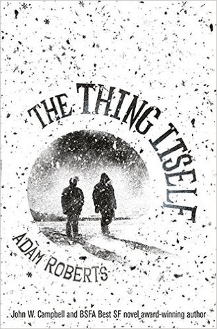 The Thing Itself by Adam Roberts — Reviews, Discussion