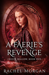 A Faerie's Revenge (Creepy Hollow, #5)