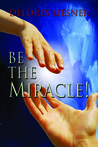 Be The Miracle!