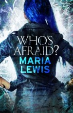 Who's Afraid? by Maria Lewis