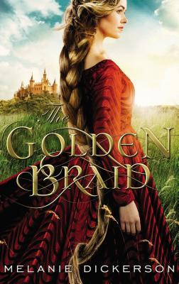 Review: The Golden Braid by Melanie Dickerson