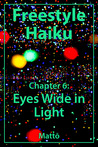 Freestyle Haiku and Spiritual Poetry - Chapter 6: Eyes Wide in Light