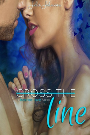 RELEASE DAY BLITZ:  Cross the Line by Julie Johnson