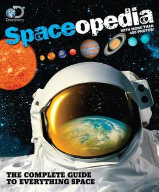 Discovery Spaceopedia: The Complete Guide to Everything Space