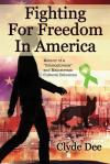 Fighting for Freedom in America by Clyde Dee