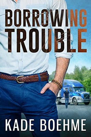 Review: Borrowing Trouble, by Kade Boheme