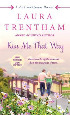 Blog Tour {Review+Excerpt}: Kiss Me That Way by Laura Trentham