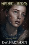 Banished Threads by Kaylin McFarren