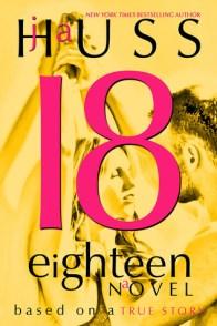Eighteen by J.A. Huss