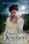 A Spy's Devotion (The Regency Spies of London #1)
