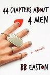 44 Chapters About 4 Men: A Memoir