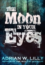The Moon in Your Eyes