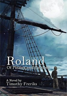 Roland: of Pirates and Patriots - by Timothy Freriks