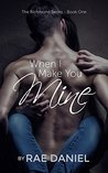 When I Make You Mine