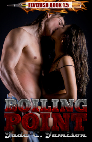 Boiling Point (Feverish, #1.5)