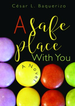 A Safe Place With You by Cesar L. Baquerizo