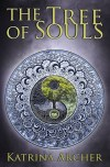 The Tree of Souls by Katrina Archer
