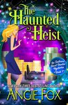 The Haunted Heist (Southern Ghost Hunter Mysteries, #3)