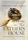 At Home in the Father's House: Where You Belong as a Child of the King