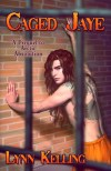 Caged Jaye by Lynn Kelling